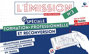L'Emission 3 : formation et reconversion